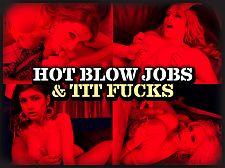 Hot Blow Jobs & Tit Fucks